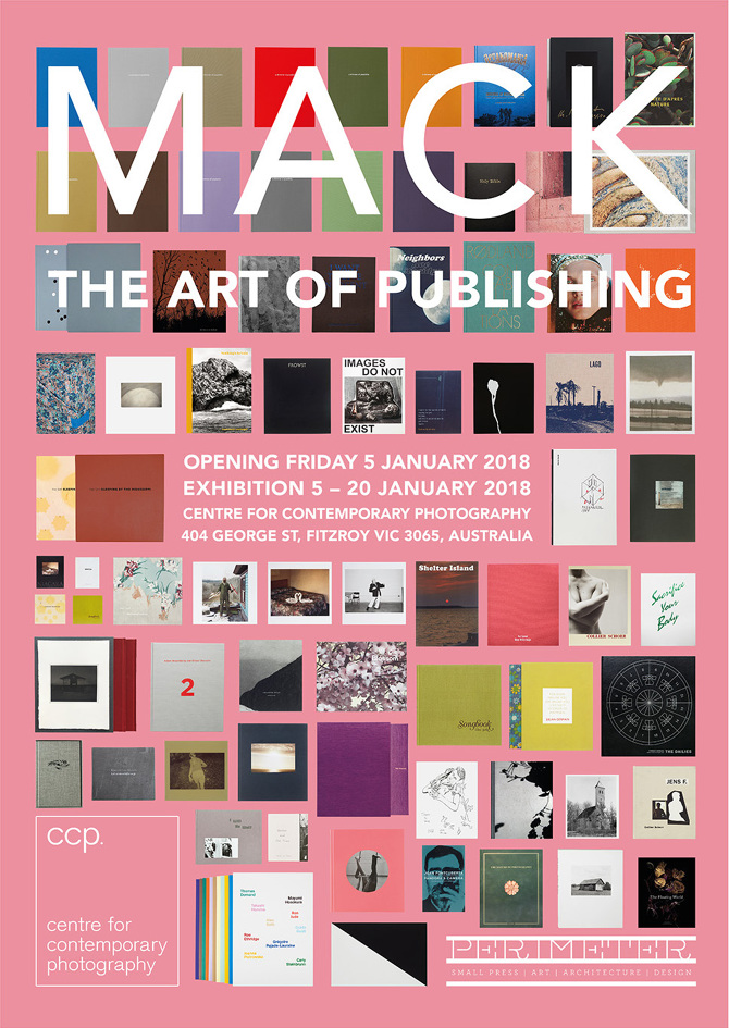Perimeter Is Thrilled To Be Presenting A Major Exhibition Of MACK Books Held At The Centre For Contemporary Photography CCP In Melbourne January